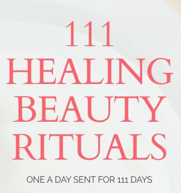 111 Healing Beauty Rituals Daily